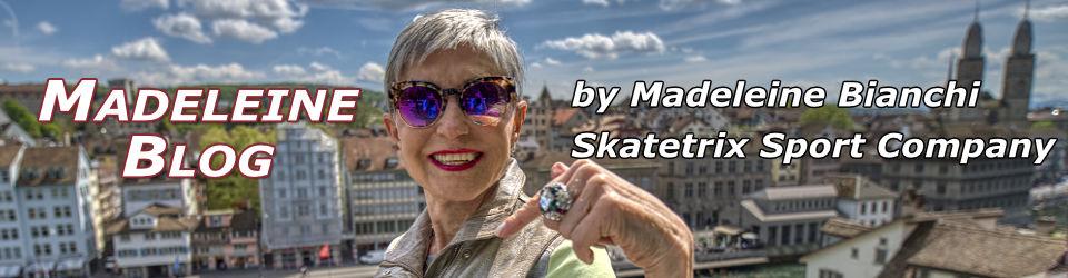 MADELEINE BLOG by Madeleine Bianchi of Skatetrix Sport Company